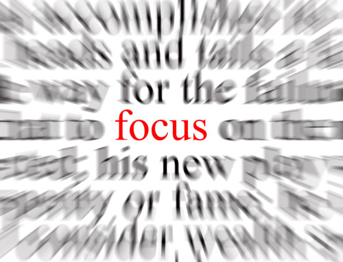 Focus On Exactly What You Want…and Get It!